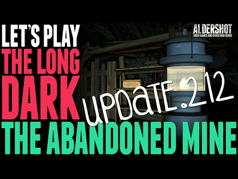 The Long Dark: Let's Play - The Abandoned Mine - (Update V.212 / transition zone / Pleasant Valley)