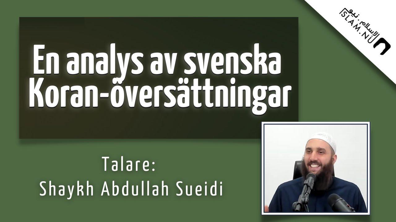 En analys av svenska Koran-översättningar   Shaykh Abdullah Sueidi