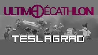 Ultime Décathlon - Soirée de Clôture 2eme Epreuve (Teslagrad)
