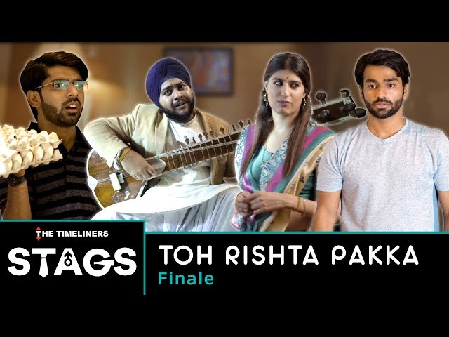 STAGS | Web Series | Finale - Toh Rishta Pakka | The Timeliners