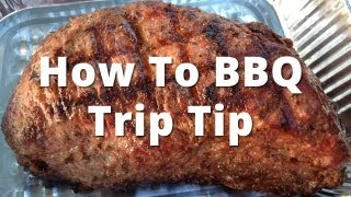 Grilled Tri Tip | How To Bbq A Beef Tri Tip