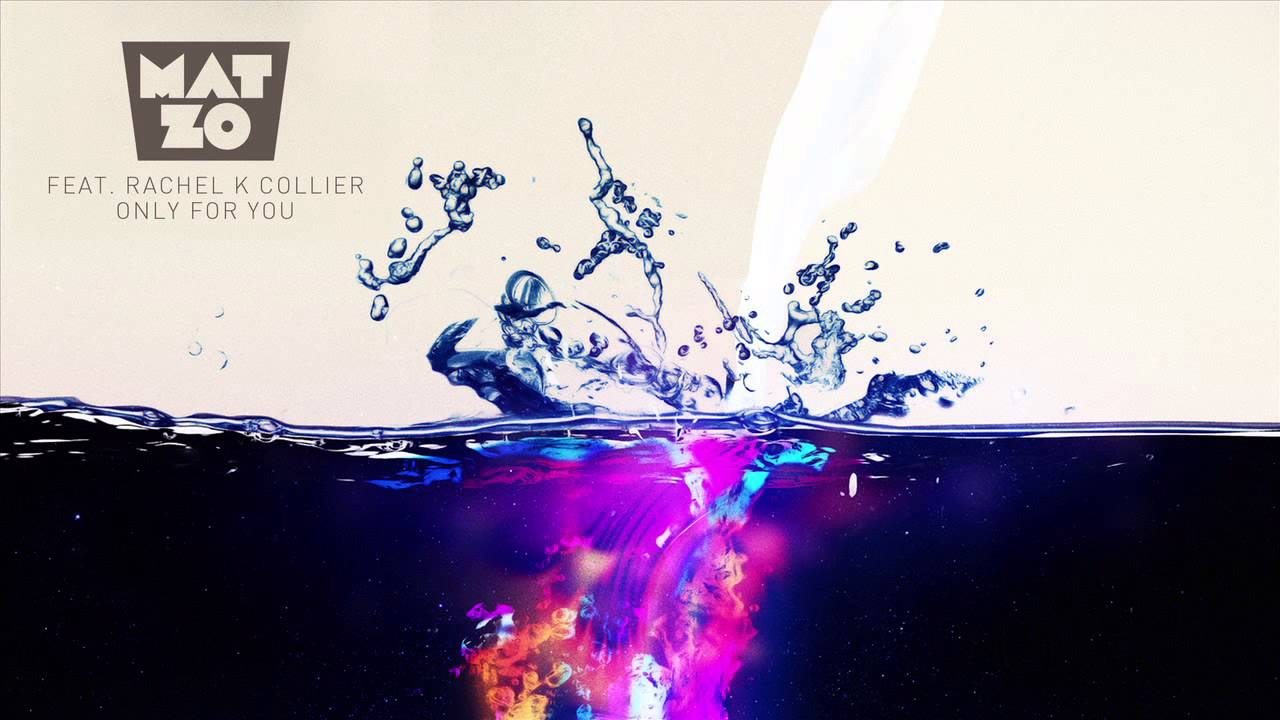 Mat Zo Feat Rachel K Collier Only For You Maor Levi