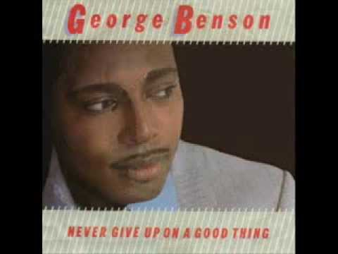 Never Give Up On A Good Thing - GEORGE BENSON '1981