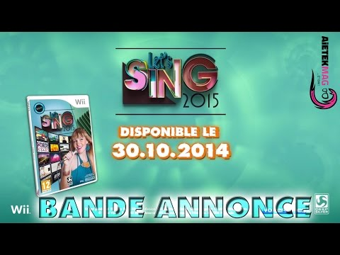Trailer Let's Sing 2015 - Nintendo Wii - Bande annonce FR