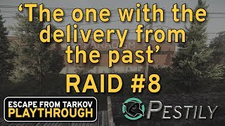 The One With The Delivery From The Past - Raid #8 - Full Playthrough Series - Escape from Tarkov