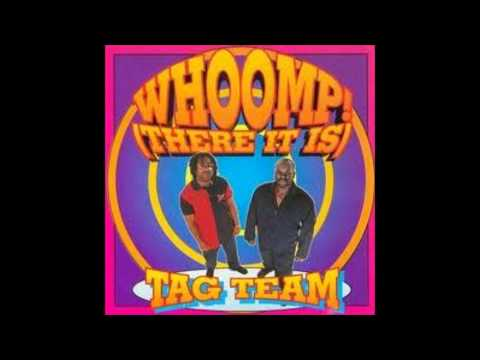 Tag Team - Whoomp! (There It Is) (Original) [HQ]