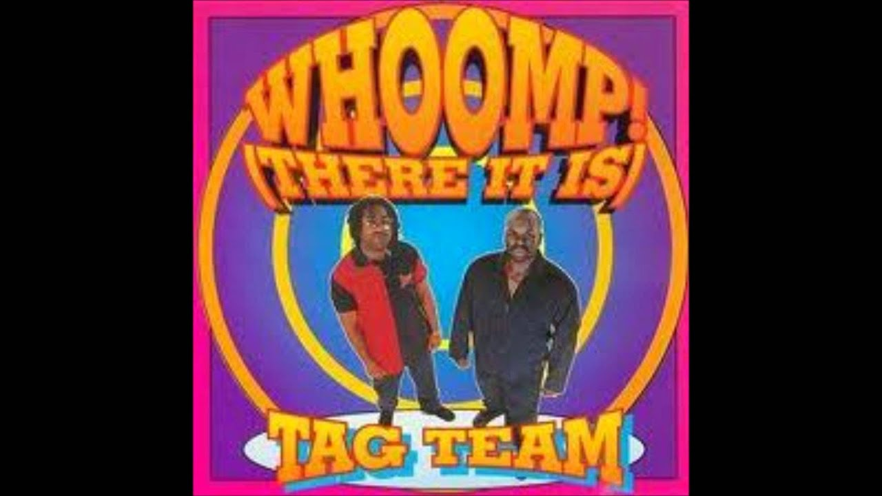 Tag Team – Whoomp! (There It Is) Lyrics