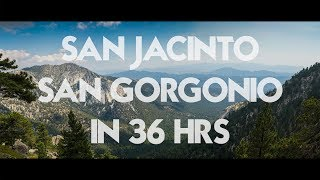San Jacinto and San Gorgonio in 36 Hours (38 Miles)