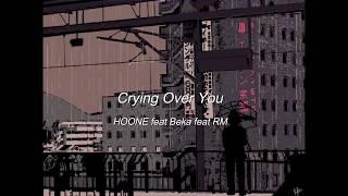 HONNE feat Beka feat RM // Crying Over You (lyrics)