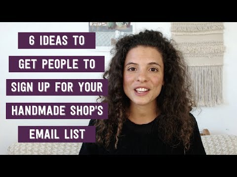 6-ideas-to-get-people-to-sign-up-for-your-handmade-shop's-email-list
