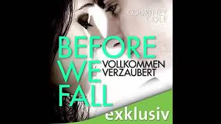 Before We Fall  Vollkommen verzaubert Beautifully Broken #3 Roman Hörbuch von Courtney Cole