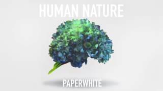 Human Nature || Paperwhite