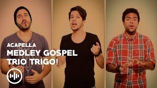 Melhores Do Gospel Acapella - Trigo - Medley Gospel
