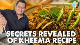 Secrets of cooking perfect Kheema   आंध्र प्रदेश और महाराष्ट्रियन Style कीमा रेसिपी  Kunal Vijayakar