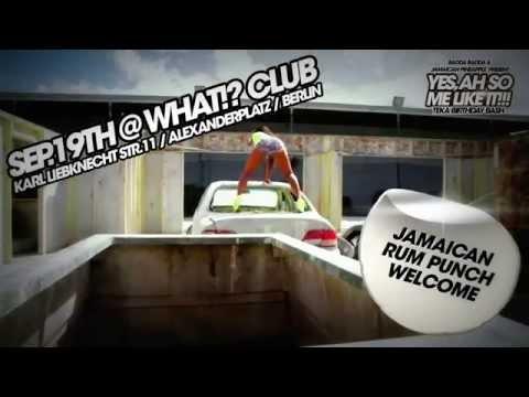 YES, AH SO ME LIKE IT // WHAT!? CLUB // BERLIN // pres. by BADDA BADDA & JAMAICAN PINEAPPLE