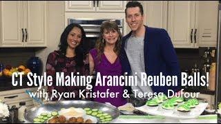 CT Style with Ryan Kristafer & Teresa Dufour Making Arancini Reuben Balls!