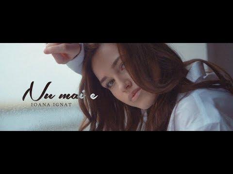 Смотреть клип Ioana Ignat -  Nu Mai E
