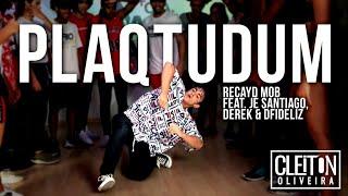 Plaqtudum - Recayd Mob ft. Je Santiago ( COREOGRAFIA ) Cleiton Oliveira IG CLEITONRIOSWAG