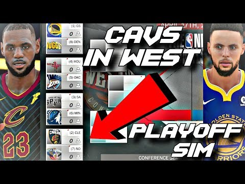 THE CAVS ARE IN THE WESTERN CONFERENCE IN 2018 PLAYOFF SIMULATION ON NBA 2K18!!!