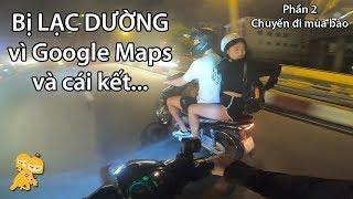 Xe Ôm Vlog bị LẠC ĐƯỜNG vì đi theo Google Maps - Xe Ôm Vlog