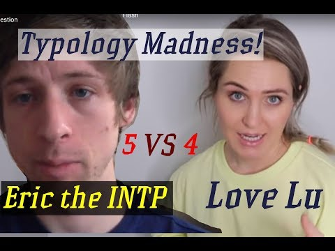 Love Lu (4) vs Eric the INTP (5) Typology Madness! - YouTube