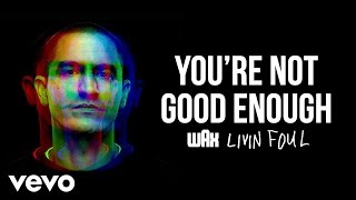 Wax - You're Not Good Enough (Audio)
