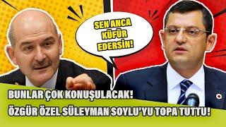 """Bunlar çok konuşulacak! Özgür Özel Süleyman Soylu'yu topa tuttu! """"Sen anca küfredersin..."""""""