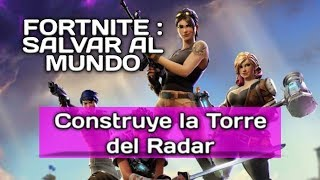 Fortnite Save the World - Build the Radar Tower