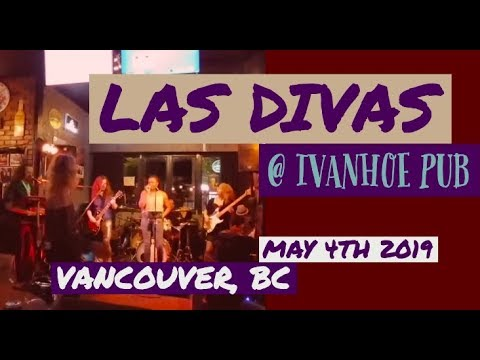 Las Divas @ The Ivanhoe Pub, Vancouver BC, 5 May 2019
