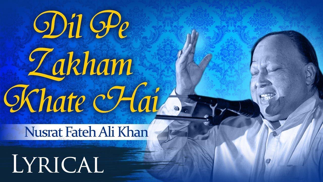 Dil Pe Zakham Khate Hai by Nusrat Fateh Ali Khan | Full Song with Lyrics |  Sad Songs