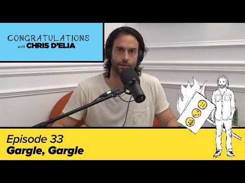 Congratulations Podcast w/ Chris D'Elia (VIDEO) | EP33 - Gargle, Gargle