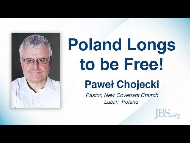 Poland Longs to be Free! - Paweł Chojecki