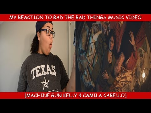 My Reaction To The Bad Things   ~ Machine Gun Kelly & Camila Cabello