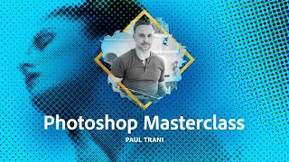 Photoshop Masterclass: Filters & Effects