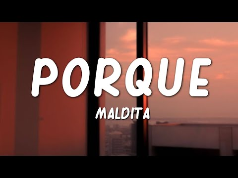 Maldita - Porque (Lyrics)