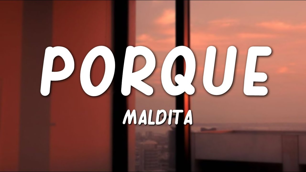 Download Maldita - Porque (Lyrics)