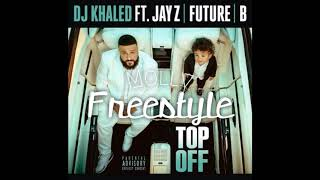 Dj Khaled - Top Off ft JAY Z, Beyonce, Future (Freestyle)