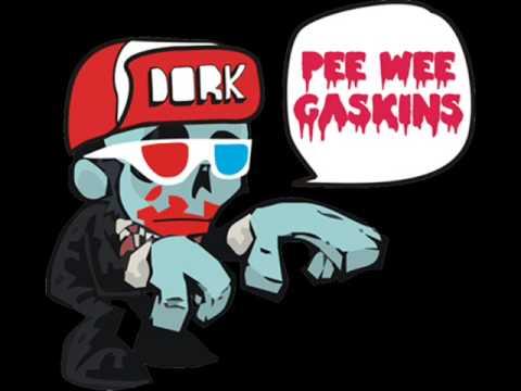 Pee Wee Gaskins - Dorks Never Say Die
