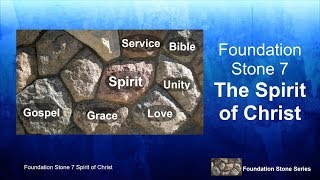 "Foundation Stones- ""The Spirit of Christ"""