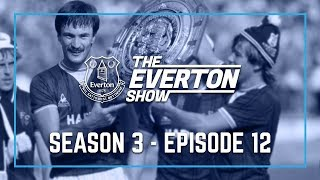THE EVERTON SHOW: SEASON 3, EPISODE 12