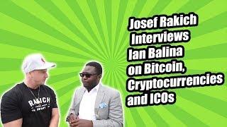 Josef Rakich Interviews Ian Balina on Bitcoin, Cryptocurrencies, and ICOs