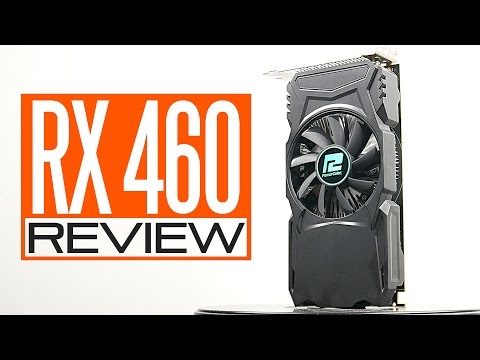 AMD RX 460 Review - Best GPU For $120?