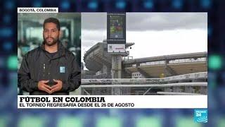 La vuelta al mundo de France 24 el fútbol suramericano retoma sus actividades