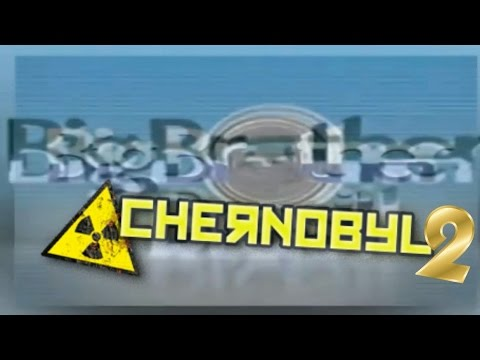 Big Brother Chernobyl #2