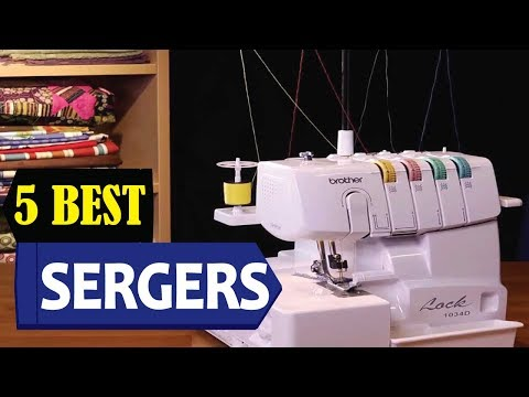 5 Best Sergers 2018 | Best Serger Reviews | Top 5 Sergers