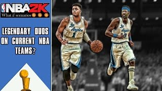 NBA2K scenarios: What if every NBA team added a legendary duo?
