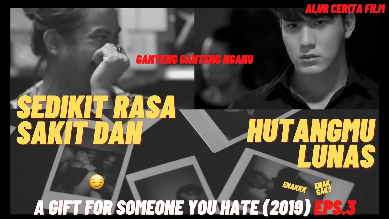 APA HADIAH TERSURAM UNTUK KAUM PRIA ? - A GIFT FOR SOMEONE U HATE (2019) Ep3