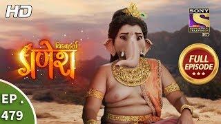 Vighnaharta Ganesh - Ep 479 - Full Episode - 21st June, 2019