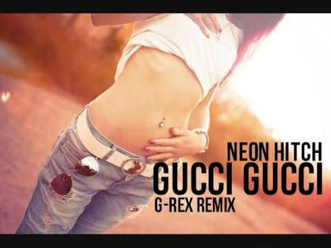 Neon Hitch - Gucci Gucci (G-Rex Remix)