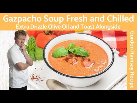 Gazpacho Soup The Ultimate Creamy (Summertime Soup Recipe) Gordon Ramsay